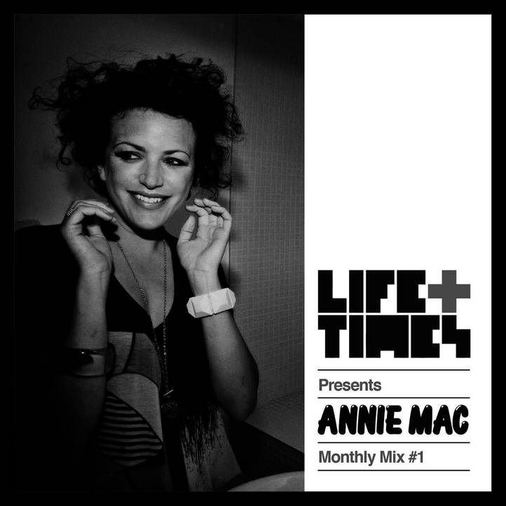 """, Life+Times Presents: Annie Mac """"Monthly Mix #1"""", Life+Times"""