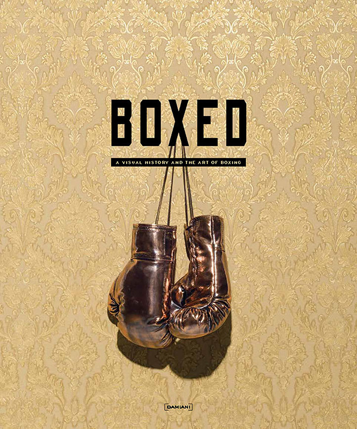 """, """"Boxed"""" Looks At The Visual History of the Art of Boxing, Life+Times"""